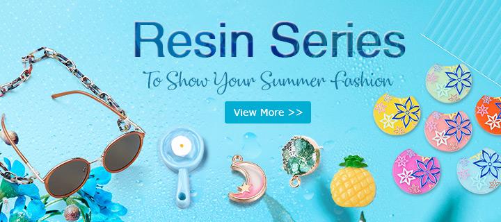 Resin SeriesTo Show Your Summer Fashion