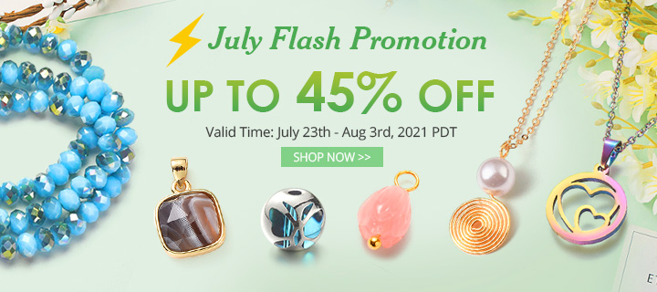 July Flash Promotion Up to 45% OFF