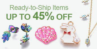 Ready-To-Ship Items Up To 45% OFF