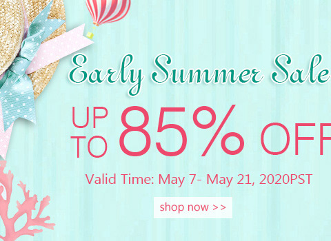 Early Summer Sale Up to 85% OFF
