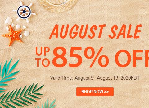 August Sale Up to 85% OFF