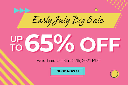 Early July Big Sale Up To 65% OFF